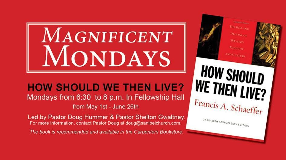 Magnificent Mondays - How Should We Then Live?