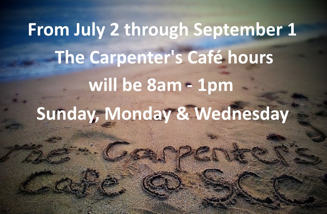 Carpenter's Café Summer Hours
