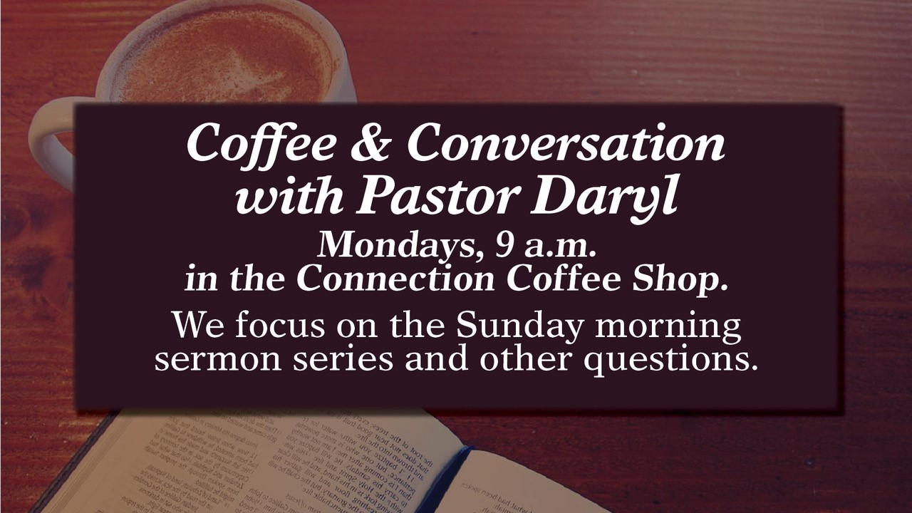 Coffee & Conversation With Pastor Daryl